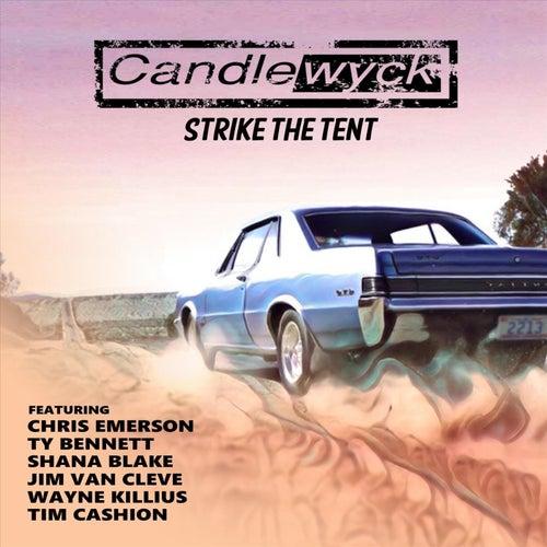 Strike the Tent (feat. Ty Bennett, Chris Emerson, Shana Blake, Tim Cashion, Jim Van Cleve & Wayne Killius) by Candlewyck