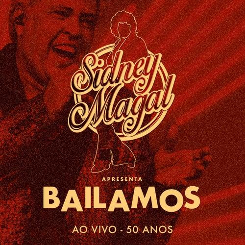 Bailamos: Ao Vivo 50 Anos by Sidney Magal