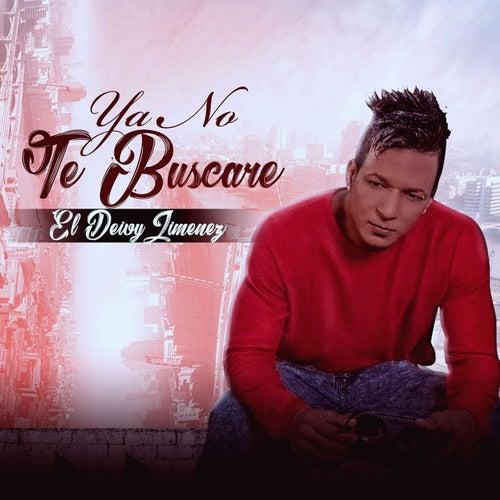 Ya No Te Buscare by Deivy Jimenez