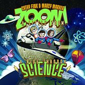 Zoom a Little Zoom: A Ride Through Science by Cathy Fink
