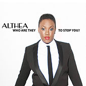Who Are They to Stop You? by Althea