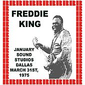 January Sound Studios, Dallas, March 31st, 1975 (Hd Remastered Edition) by Freddie King
