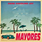 Mayores (Pop Mix) von Anne-Caroline Joy
