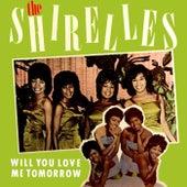 Will You Love Me Tomorrow von The Shirelles