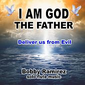 I Am God the Father Deliver Us from Evil - Solo Flute Music by Bobby Ramirez