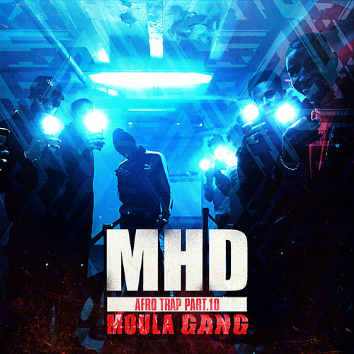 Afro Trap Pt. 10 (Moula Gang) by MHD