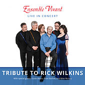 Tribute Rick Wilkins de Ensemble Vivant