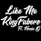 Like Me by King Fabero