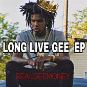 Long Live Gee Ep by RealGeeMoney