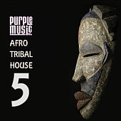 Best of Afro & Tribal House 5 by Various Artists
