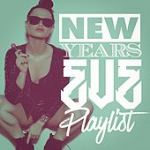 New Years Eve Playlist! by Various Artists