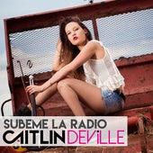 Subeme La Radio by Caitlin De Ville