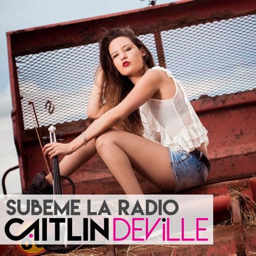 Subeme La Radio de Caitlin De Ville