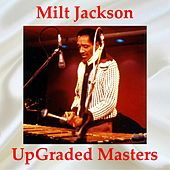 Milt Jackson Upgraded Masters (All Tracks Remastered) von Milt Jackson