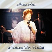Nocturne For Vocalist (Remastered 2018) by Annie Ross