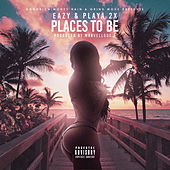 Places 2 Be (feat. Playa 2X) de Eazy