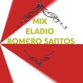 Mix Eladio Romero Santos by Eladio Romero Santos