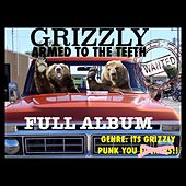 Armed to the Teeth de Grizzly