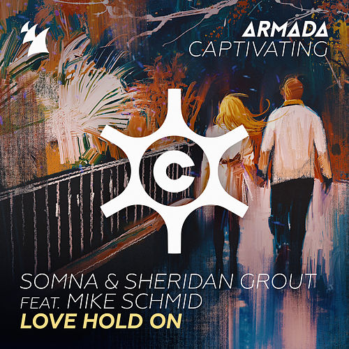 Love Hold On by Somna & Sheridan Grout