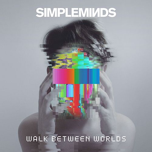 Walk Between Worlds von Simple Minds