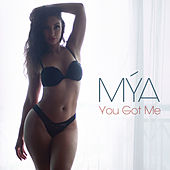 You Got Me by Mya