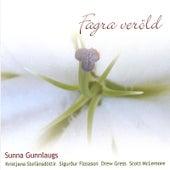 Fagra Verold by Sunna Gunnlaugs