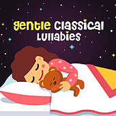 Gentle Classical Lullabies by Lullabyes