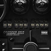 In Da Bank (feat. YoungBoy Never Broke Again) by Famous Dex