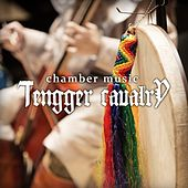 Chamber Music by Tengger Cavalry