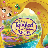 Tangled: The Series (Music from the TV Series) by Various Artists