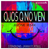 Ojos Q No Ven (Jerome Remix) de Stephen Oaks & JayKay