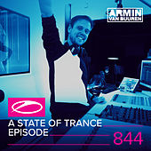 A State Of Trance Episode 844 by Various Artists