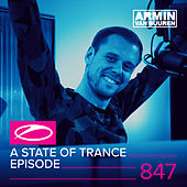 A State Of Trance Episode 847 by Various Artists