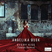 Every Kiss (Tobtok Remix) by Angelika Dusk