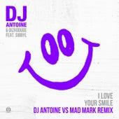 I Love Your Smile (DJ Antoine Vs Mad Mark Remix) de DJ Antoine & Dizkodude