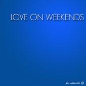 Love on Weekends de Various Artists