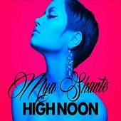 High Noon by Mya Shante