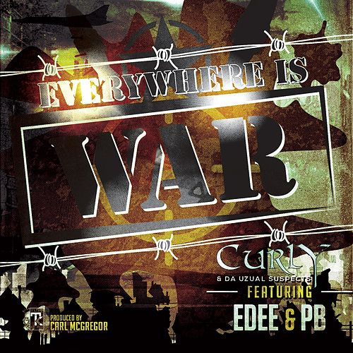 Everywhere Is War (feat. EDee & PB) by Curly