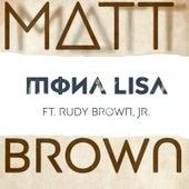 Mona Lisa (feat. Rudy Brown, Jr.) by The Matt Brown