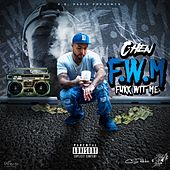 F.W.M (Fukk Wit Me) von Chen