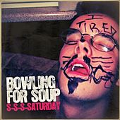 S-S-S-Saturday by Bowling For Soup