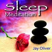 Sleep Meditation by Jay Oliver