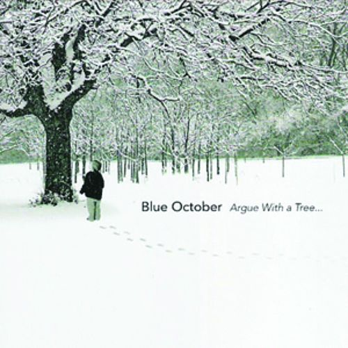 Argue With a Tree... by Blue October (UK)