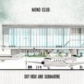 Sky High and Submarine de Monoclub