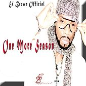 One More Season by Ed Brown Official