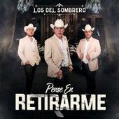 Pense En Retirarme by Los Del Sombrero