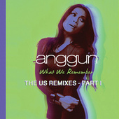 What We Remember (THE US REMIXES - PART I) by Anggun