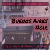 Buenos Aires Noir by Allison Brewster Franzetti Carlos Franzetti
