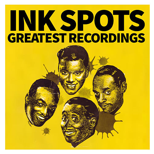 Ink Spots Greatest Recordings by The Ink Spots
