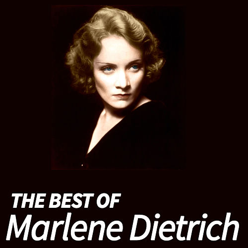 The Best of Marlene Dietrich by Marlene Dietrich